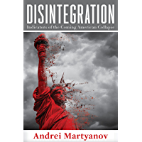 Disintegration: Indicators of the Coming American Collapse (English Edition)
