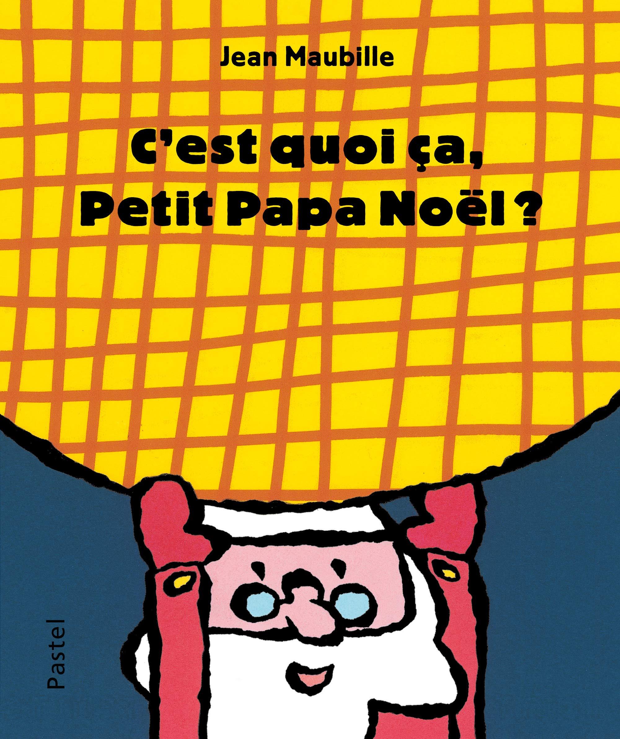 Petite Papa Noel c'est quoi ça, Petit Papa Noël ? (PASTEL) (French Edition