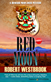 Red Moon (A Howard Moon Deer Mystery Book 3)