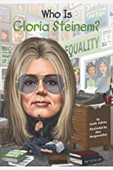 Who Is Gloria Steinem? (Who Was?) Kindle Edition
