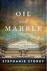Oil and Marble: A Novel of Leonardo and Michelangelo Kindle Edition