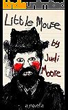 Little Mouse: a novella