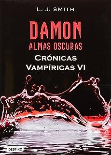 Damon almas oscuras. Crónicas (Cronicas Vampiricas / Vampire Diaries: The Return) (