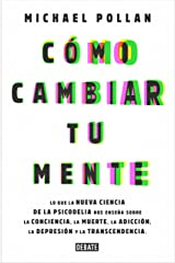 Cómo cambiar tu mente / How to Change Your Mind (Spanish Edition)