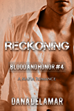 Reckoning: A Mafia Romance (Blood and Honor, #4)