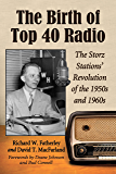 The Birth of Top 40 Radio: The Storz Stations' Revolution of the 1950s and 1960s