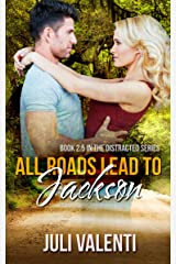 All Roads Lead to Jackson (Distracted #2.5) Kindle Edition