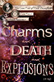 Charms and Death and Explosions (oh my!) (Case Files of Henri Davenforth Book 2)