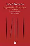 Capitalisme i democràcia: 1756-1848 Com va començar aquest engany (Catalan Edition)