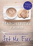 Margherita's Recipes: Free Recipes from Daniela Sacerdoti's Bestselling Novel, Set Me Free