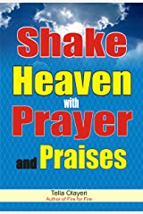 Shake Heaven with Prayer and Praises: How to Praise God With Words Kindle Edition
