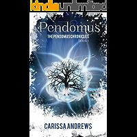 Pendomus: A Dystopian Science Fiction/Fantasy Action & Adventure Series Book 1 (The Pendomus Chronicles)