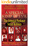 A Special Kind Of Evil: The Colonial Parkway Serial Killings (English Edition)