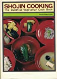 Shojin Cooking: The Buddhist Vegetarian Cook Book