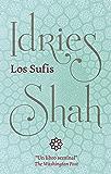 Los Sufis (Spanish Edition)