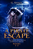 A Pirate Escape: The Saved by Pirates Complete Series Books 1-3 (English Edition)