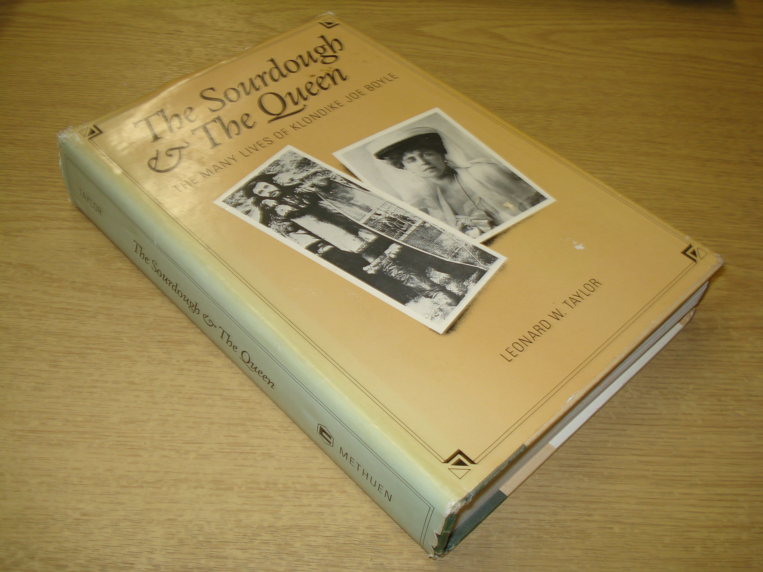 The sourdough and the queen The many lives of Klondike Joe Boyle