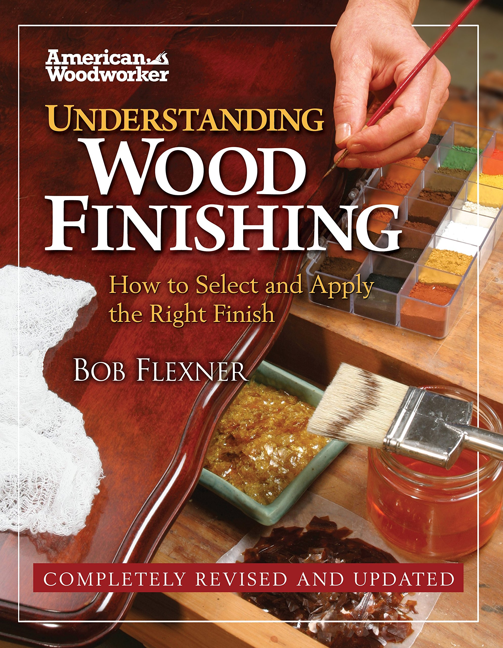 Understanding Wood Finishing: How to Select and Apply the Right Finish (Fox Chapel Publishing) Practical, Comprehensive Guide; Over 300 Color Photos and 40 Reference Tables & Troubleshooting Guides Hardcover – October 15, 2010 Bob Flexner 1565235487 CR