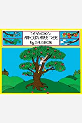 The Seasons of Arnold's Apple Tree Kindle Edition
