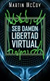 Seb Damon. Libertad virtual: (Seb Damon II)