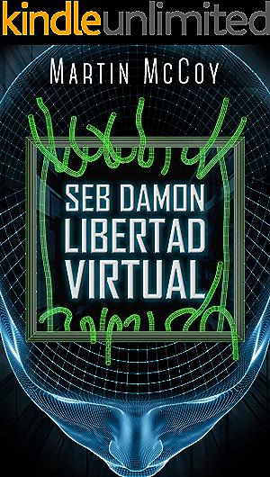 Seb Damon. Libertad virtual: (Seb Damon II)