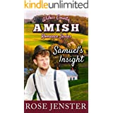 Samuel's Insight: A Sweet Amish Love Journey (Wilkes County Amish Romance Series Book 3)