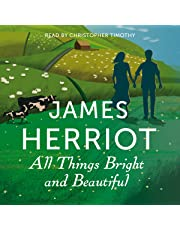 All Things Bright and Beautiful: The Classic Memoirs of a Yorkshire Country Vet