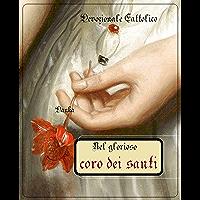 Nel glorioso coro dei Santi: La gioia dell'anima nell'uscire dal Purgatorio (Via Pulchritudinis) (Italian Edition)