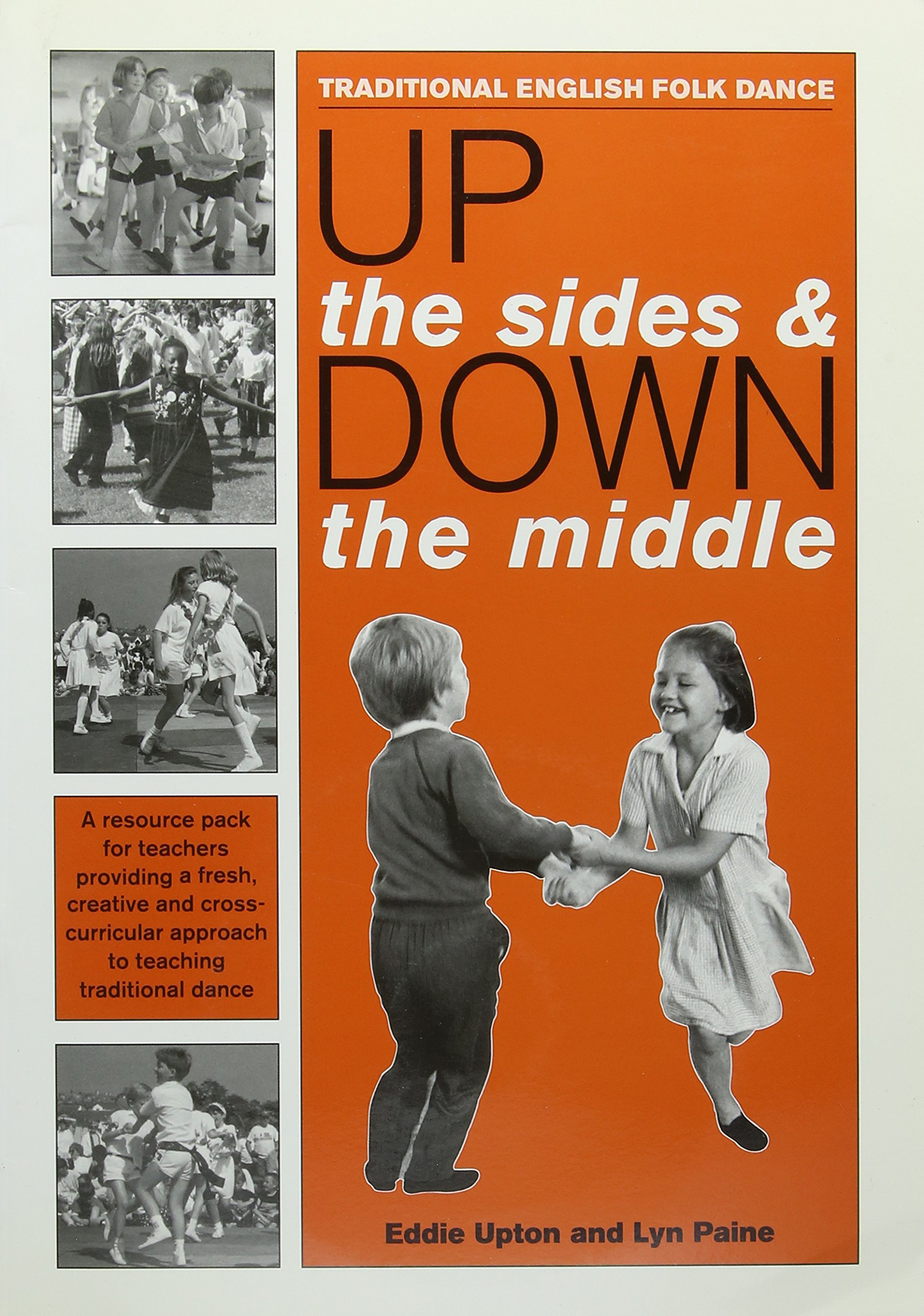 Up the Sides and Down the Middle: Traditional English Folk Dance: Amazon.es: Upton, Eddie, Paine, Lyn, Folk South West, Heath, Lawrence: Libros en idiomas extranjeros