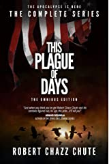This Plague of Days Omnibus Edition: The Complete Three Seasons of the Zombie Apocalypse Series Kindle Edition