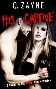 His Captive: 2 Taken by the Older Alpha Stories (Erotic Dark Fantasy Book 0)