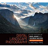 Digital Landscape Photography: In the Footsteps of Ansel Adams and the Great Masters (English Edition)