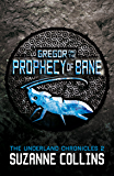 Gregor and the Prophecy of Bane (The Underland Chronicles Book 2)