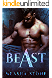 BEAST A Dark Beauty and the Beast Retelling (Ever After Book 1)