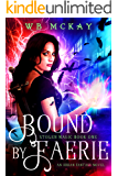 Bound by Faerie (Stolen Magic Book 1)
