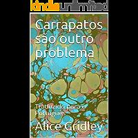 Carrapatos são outro problema: Traduzido para o Português
