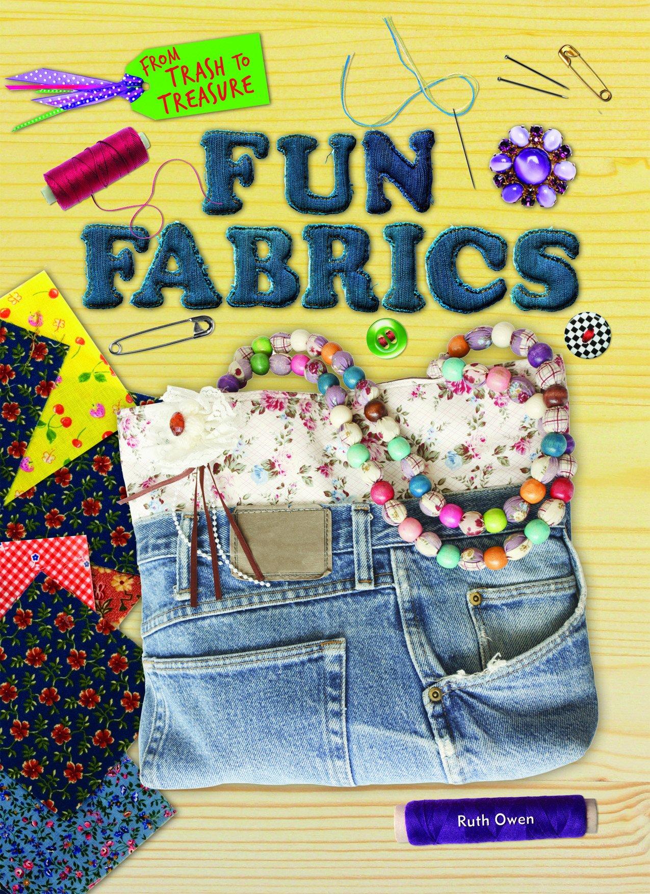 Fun Fabrics (From Trash to Treasure) pdf epub