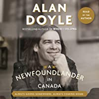 A Newfoundlander in Canada: Always Going Somewhere, Always Coming Home