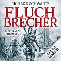 Fluchbrecher: Eisraben-Chroniken 1
