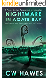 Nightmare in Agate Bay: A Pierce Mostyn Paranormal Investigation (Pierce Mostyn Paranormal Investigations Book 1)