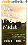 The Enemy in Our Midst: A Lord Charles Stewart Mystery