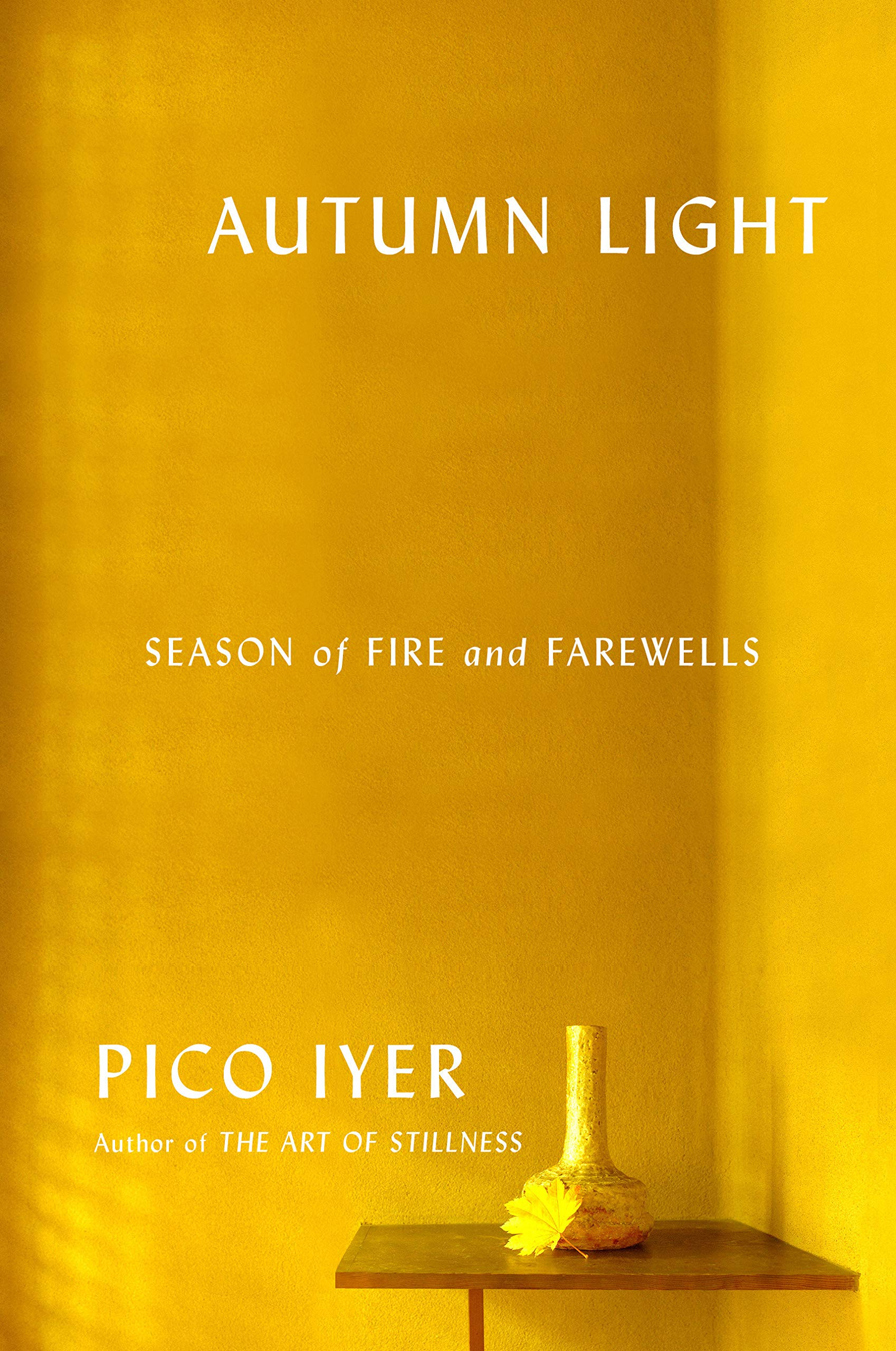 Autumn Light: Season of Fire and Farewells Hardcover – Deckle Edge, April  16, 2019