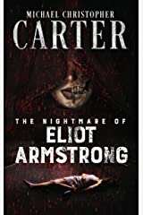 The Nightmare of Eliot Armstrong: from Carter's Paranormal Tales from Wales Kindle Edition