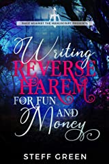Writing Reverse Harem for Fun & Money (A Rage Against the Manuscript guide) Kindle Edition