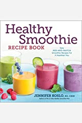 Healthy Smoothie Recipe Book: Easy Mix-and-Match Smoothie Recipes for a Healthier You Kindle Edition