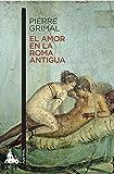 El amor en la Roma antigua (Humanidades)