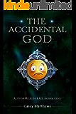 The Accidental God (A Pygmalion Fail Book 1)