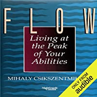 Flow: Living at the Peak of Your Abilities