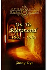 On To Richmond (# 2 in the Bregdan Chronicles Historical Fiction Romance Series) Kindle Edition