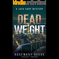 Dead Weight: A Jack Hart Mystery (Jack Hart Mysteries Book 4)